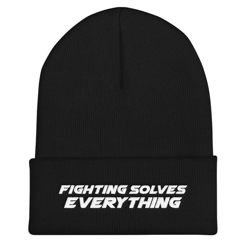 Fighting Solves Everything Beanie