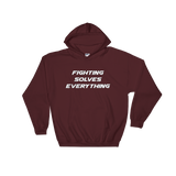 Fighting Solves Everything Hoodie