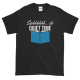 """Ssshhhhhh... it's Quiet Time"" T-Shirt"