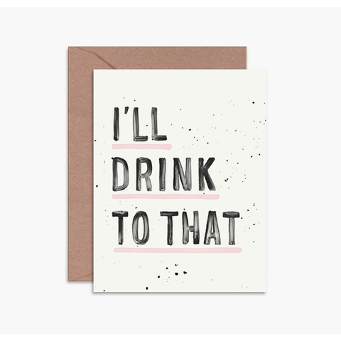 I'll Drink To That - Card
