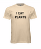I Eat Plants t-shirts now for sale