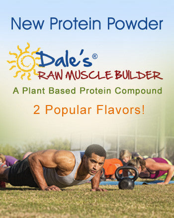 Dale's Raw Muscle Builder - New Product