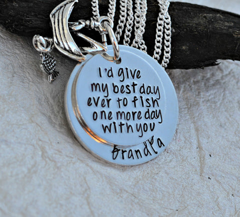 I'd give my best day ever to fish one more day with you™ necklace - in remembrance of fisherman - Heel Lilies  - 1