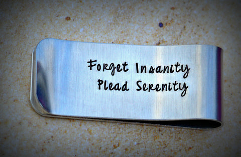 Forget Insanity I plead Serenity ™ Money Clip - Recovery Gift - 12 step gift - sobriety anniversary - Heel Lilies