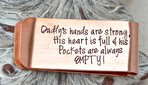 Daddy's hands are strong His heart is full & His pockets are always EMPTY™ Personalized copper moneyclip handstamped moneyclip  heel lilies - Heel Lilies  - 1