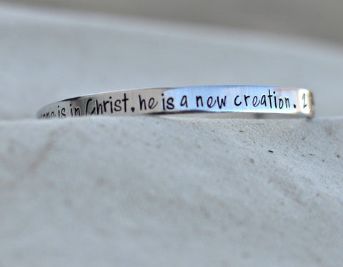 Bible Verse Prayer Cuff Bracelet - Therefore, if anyone is in Christ, he is a new creation 2 corinthians 5: 17 - Scripture Jewelry - Cuffs - Heel Lilies  - 1