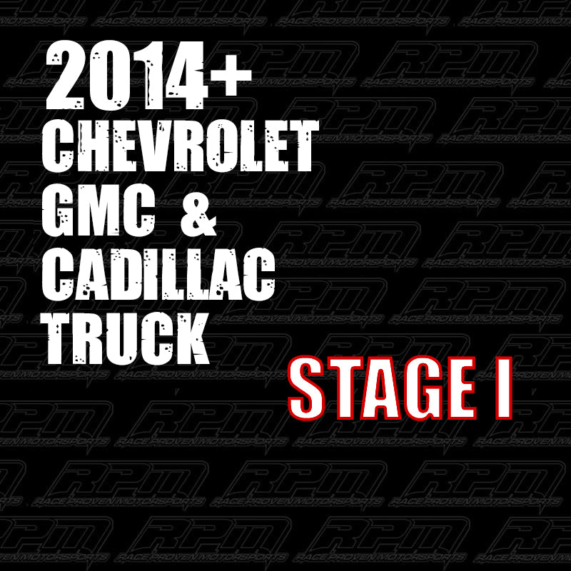 2014 + GM Truck (GMC, Chevrolet & Cadillac) Stage 1