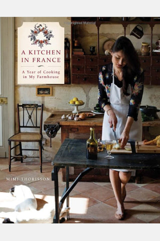 A Kitchen in France - Mimi Thorisson