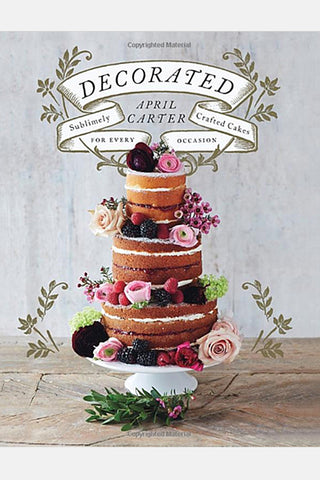 Decorated Cake Cookbook - April Carter