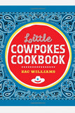 Little Cowpokes Cookbook - Zac Williams.
