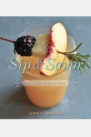 Sip and Savor - James T Farmer