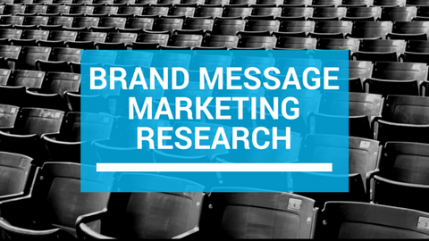 Brand Message: Marketing Research