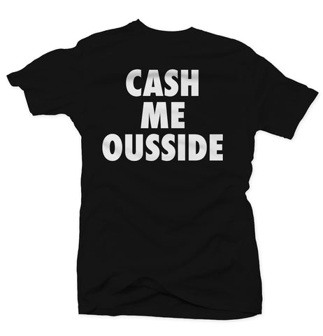 Cash Me Ousside - Black/White Tee
