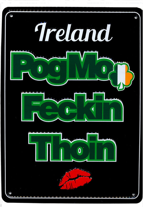 Vintage Wall Signs Of Irland MWS005 Pog Mo Feckin Thoin
