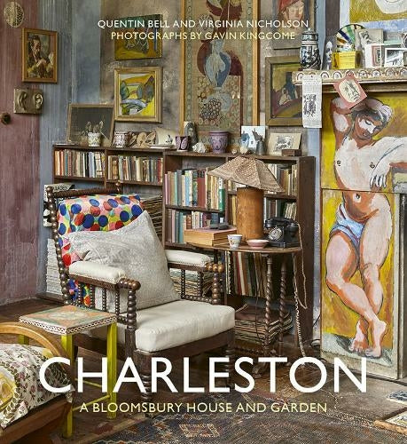 Charleston - A Bloomsbury House and Garden - Closet & Botts