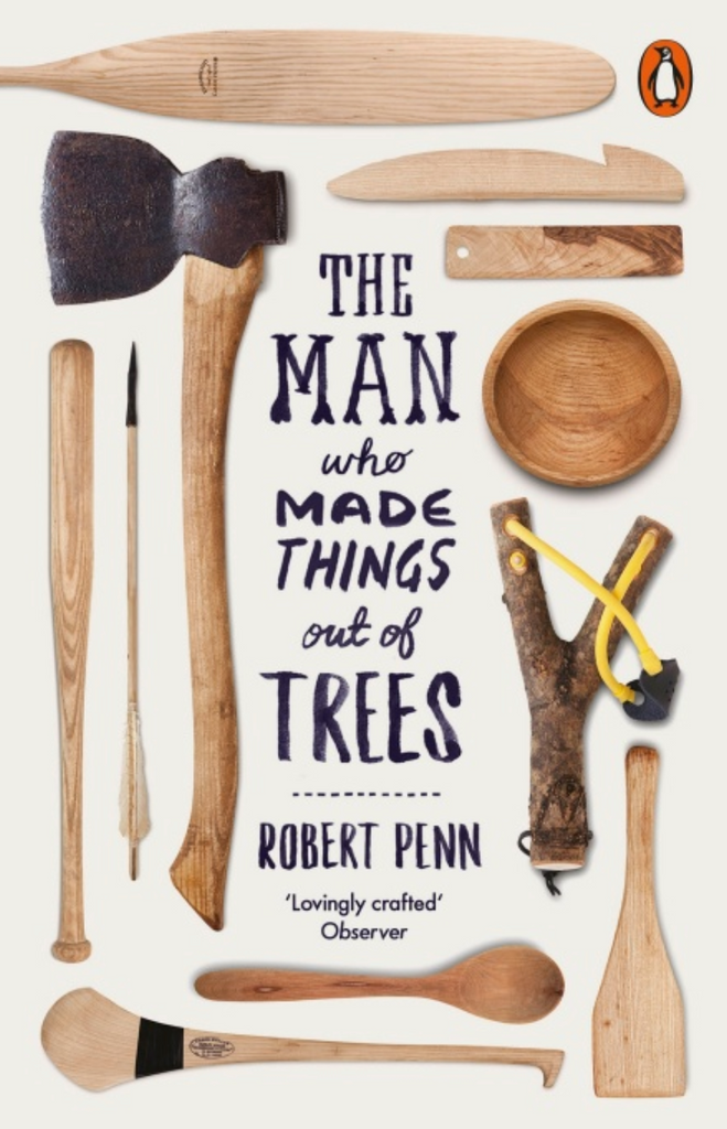 The man who made things out of trees - Robert Penn - Closet & Botts