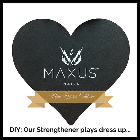 DIY Maxus Mani: our Strengthener plays dress-up, New Year's Edition