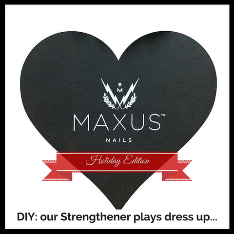 DIY Maxus Mani: our Strengthener plays dress-up, Holiday Edition