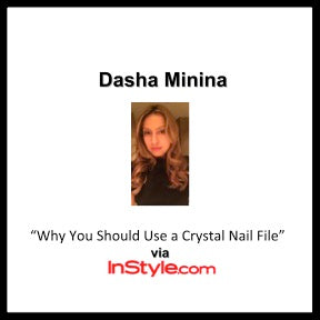 """Why You Should Use a Crystal Nail File"" Dasha via InStyle"