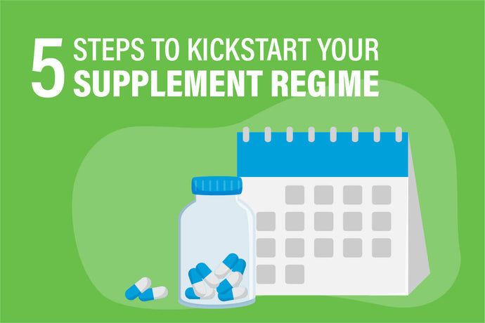 5 Steps to Kickstart Your Supplement Regimen