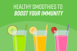Healthy Smoothies to Boost Your Immunity