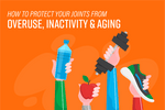 Protect Your Joints from Overuse, Inactivity &‌ Aging | Zenwise