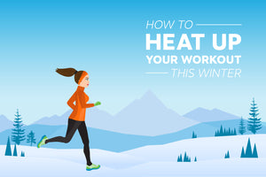 How to Heat Up Your Workout This Winter