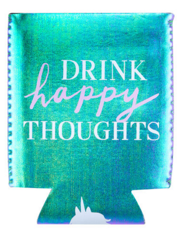 Drink Happy Thoughts Shiny Can Cooler