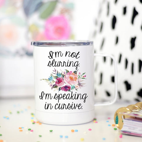 I'm Not Slurring/Cursive Travel Mug