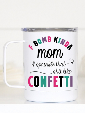 F Bomb Kinda Mom Travel Mug