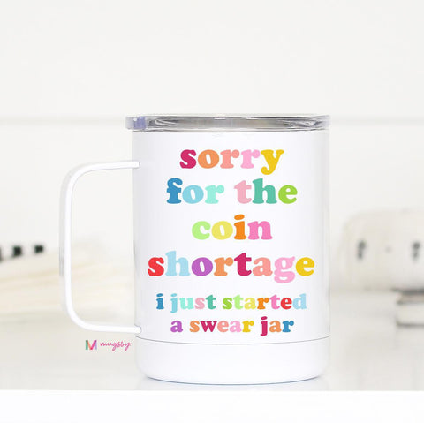 Coin Shortage Swear Jar Travel Mug