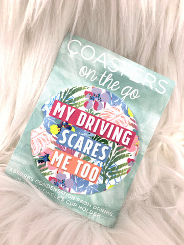 My Driving Scares Me Too Car Coasters On The Go