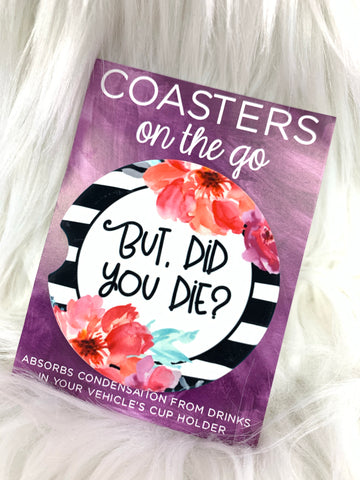 But Did You Die Too Car Coasters On The Go