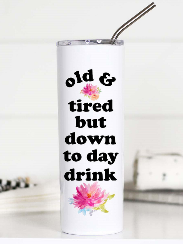 Old & Tired Day Drink Tall Tumbler