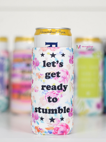 Get Ready To Stumble Slim Can Cooler