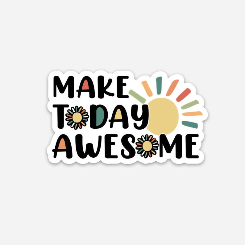 Sunny Make Today Awesome Sticker