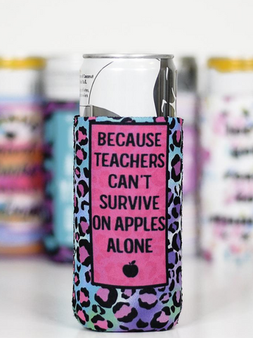Teachers Can't Survive On Apples Slim Can Cooler