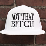 """NOT THAT BVTCH"" MESH TRUCKER SNAPBACK - WHITE"