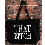 """THAT BITCH"" LARGE GROCERY TOTE - Kali4Kouture"