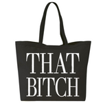 """THAT BITCH"" LARGE GROCERY TOTE"