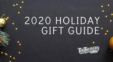 TinTackers 2020 Holiday Gift Guide is here!