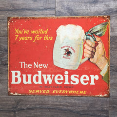 "Vintage Look The New Budweiser ""You've waited 7 years for this"" Metal Beer Sign Tin Tacker"