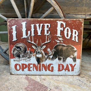 Vintage Look I Live for Opening Day Hunting Tin Tacker Metal Sign