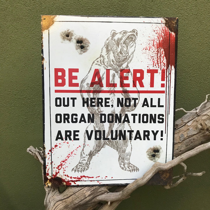 "Vintage Look ""Be Alert - Not All Organ Donations are Voluntary"" Metal Sign"