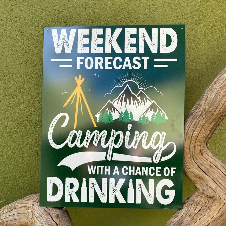 """Weekend Forecast: Camping with a chance of Drinking"" Metal Sign Tin Tacker"