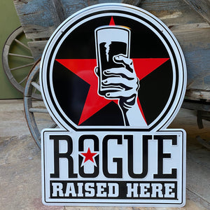 Rogue Ales Rogue Raised Here Tin Tacker Metal Beer Sign