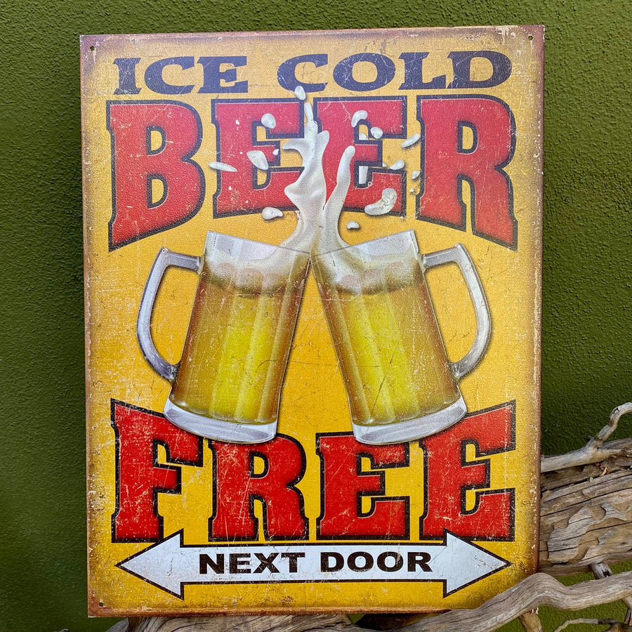 """Ice Cold Beer Free Next Door"" Aluminum Sign"