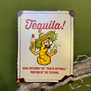 """Tequila / Pants Optional"" Aluminum Sign"
