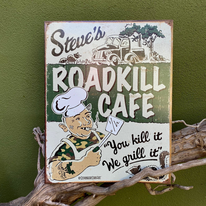 """Steve's Roadkill Cafe You Kill It We Grill It"" Aluminum Sign"