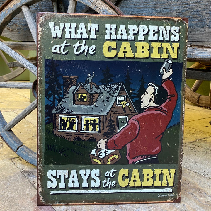 """What Happens at the Cabin, Stays at the Cabin"" Aluminum Sign"
